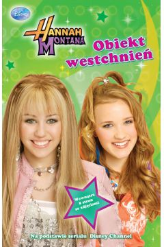 Hannah Montana. Obiekt westchnień