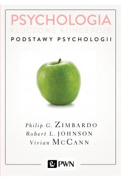 Psychologia. Kluczowe koncepcje. Tom 1. Podstawy psychologii