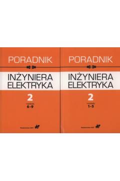 Poradnik inżyniera elektryka Tom 2 rozdziały 1-5 i 6-9