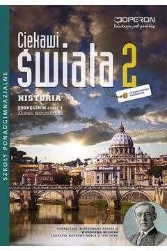 Ciekawi świata 2. Historia. Podręcznik. Część 1. Zakres rozszerzony. Szkoły ponadgimnazjalne