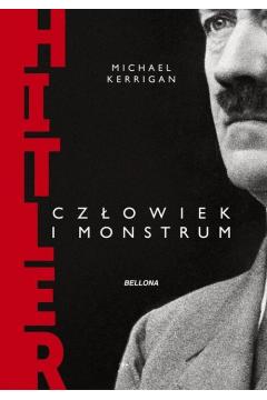 Hitler. Człowiek i monstrum