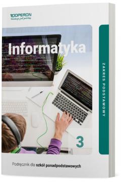 Informatyka 3. Zakres podstawowy. Podręcznik dla szkół ponadpodstawowych