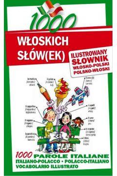1000 włoskich słów(ek). Ilustrowany słownik