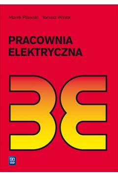Pracownia elektryczna. Podręcznik Szkoły ponadgimnazjalne i ponadpodstawowe