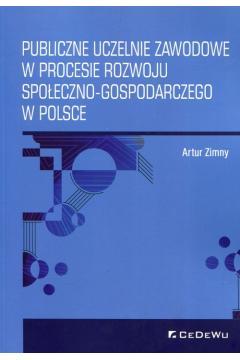 Publiczne uczelnie zawodowe w procesie rozwoju społeczno-gospodarczego w Polsce