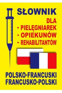 Słownik dla pielęgniarek, opiekunów pol-francuski