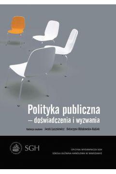 Polityka publiczna - doświadczenia i wyzwania