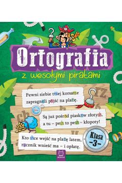 Ortografia z wesołymi piratami. Klasa 3