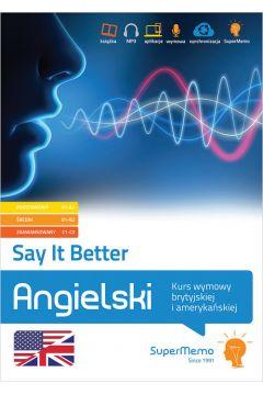 Say It Better. Kurs wymowy brytyjskiej i amerykańs