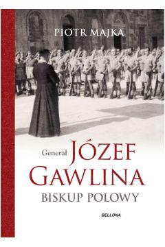 Generał Józef Gawlina. Biskup polowy