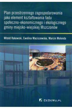 Plan przestrzennego zagospodarowania jako element kształtowania ładu społeczno-ekonomicznego i ekologicznego gminy miejsko-wiejskiej Mszczonów