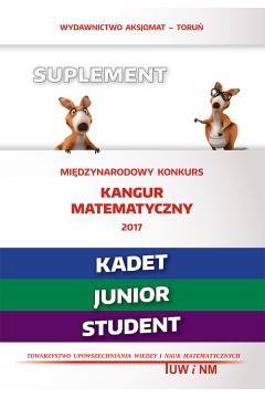 Matematyka z wesołym kangurem Suplement 2017 Kadet Junior Student