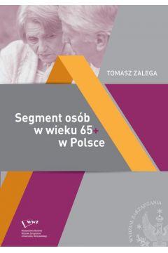 Segment osób w wieku 65+ w Polsce Jakość życia - Konsumpcja- Zachowania konsumenckie