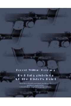 Pod lufą pistoletu. At the Pistol`s Point