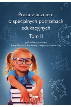 Praca z uczniem o specjalnych potrzebach eduk. T.2