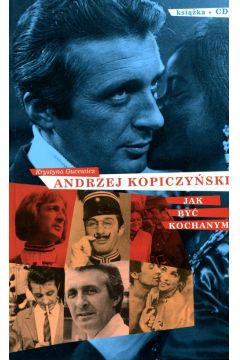 Jak być kochanym - Andrzej Kopiczyński