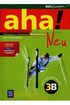Aha Neu 3B Podręcznik z ćw dla pocz.Kurs podstawowy