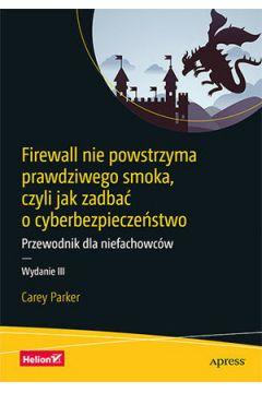 Firewall nie powstrzyma prawdziwego smoka... Wydanie III