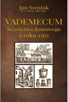 Vademecum lecznictwa domowego z roku 1563