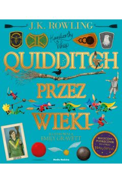 Quidditch przez wieki. Wersja ilustrowana