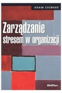 Zarządzanie stresem w organizacji