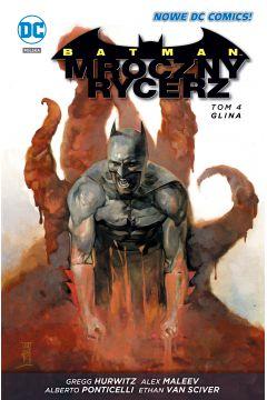 Batman Mroczny rycerz. Tom 4. Glina