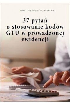 37 pytań o stosowanie kodów GTU w prowadzonej ewidencji