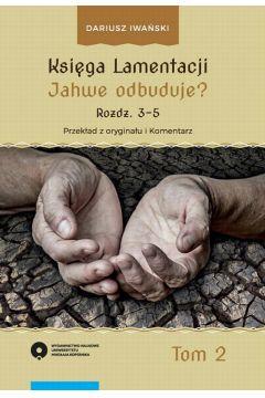 Księga Lamentacji. Tom II: Jahwe odbuduje? (rozdz. 3-5)