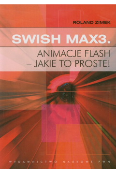 Swish Max3. Animacje flash - jakie to proste!