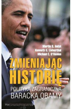Zmieniając historię. Polityka zagraniczna Baracka Obamy