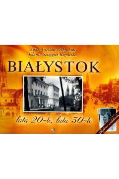 Białystok. Lata 20-te, lata 30-te