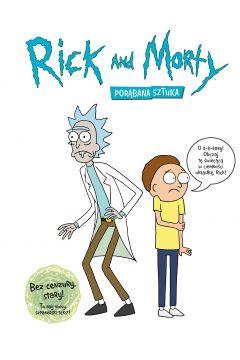 Rick i Morty. Porąbana sztuka