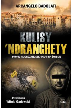 Kulisy 'Ndranghety. Profil najgroźniejszej mafii na świecie