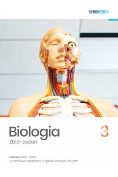 Biologia. Zbiór zadań. Matura 2020-2022. Tom 3