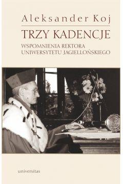 Trzy kadencje. Wspomnienia Rektora Uniwersytetu Jagiellońskiego