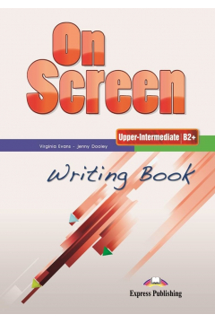 On Screen Upper-Intermediate. (B2+). Writing Book