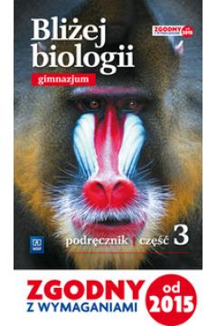 Biologia GIM  3 Bliżej biologii Podr. WSiP