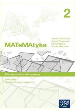 MATeMAtyka 2. Zbiór zadań do 2 klasy liceum i technikum. Zakres podstawowy i rozszerzony