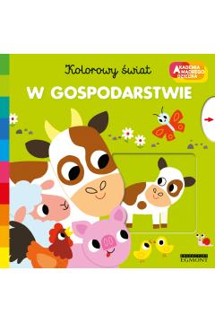 Kolorowy Świat. Akademia Mądrego Dziecka. W gospodarstwie