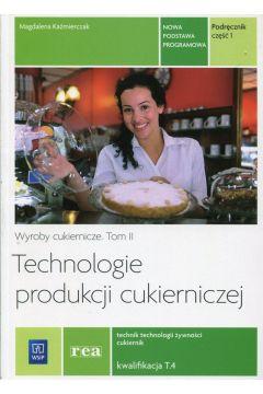 Technologie prod. cukierniczej. tom II cz.1 REA