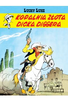 Lucky Luke. Tom 1. Kopalnia złota Dicka Diggera
