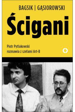 Ścigani.Piotr Pytlakowski rozmawia z szefami Art-B