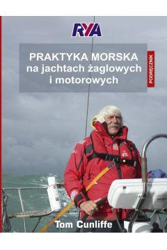 Praktyka morska na jachtach żaglowych i motorowych. Podręcznik RYA