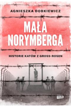 Mała Norymberga. Historie katów z Gross-Rosen