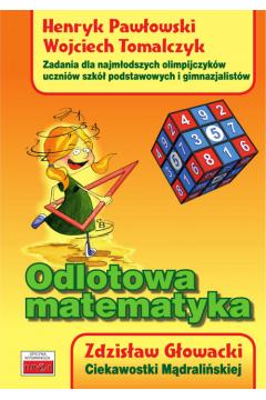 Odlotowa matematyka. Zad. dla najmłodszych olimp.