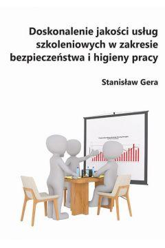 Doskonalenie jakości usług szkoleniowych w zakresie bezpieczeństwa i higieny pracy