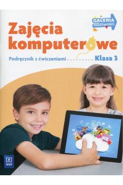 Galeria możliwości. Zajęcia komputerowe 3. Podręcznik z ćwiczeniami z płytą CD