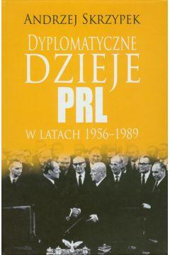 Dyplomatyczne dzieje PRL w latach 1956-1989