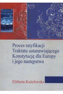 Proces ratyfikacji Traktatu ustanawiającego Konstytucję dla Europy i jego następstwa