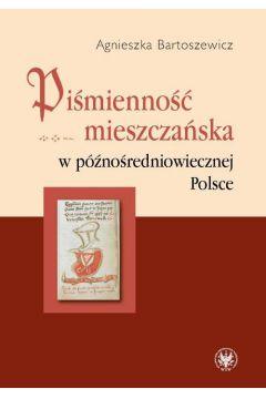 Piśmienność mieszczańska w późnośredniowiecznej Polsce